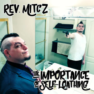 Rev. Mitcz : The Importance of Self-Loathing